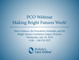 Pediatric Care Online Webinar: Making Bright Futures Work!